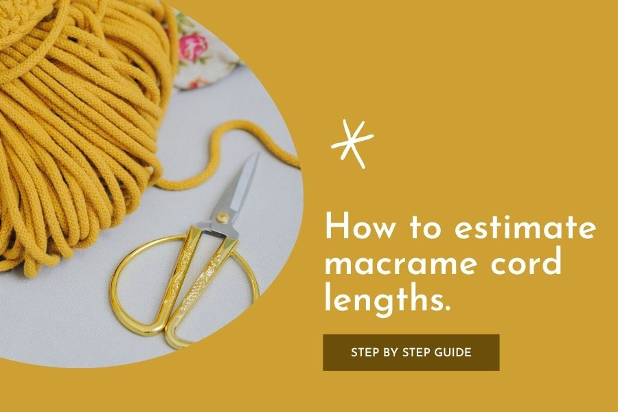 How to Easily Estimate Macrame Cord Lengths