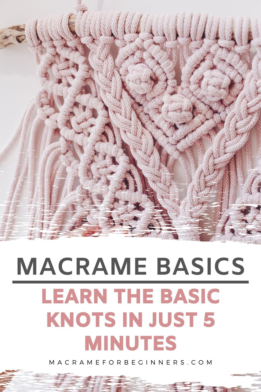 Macrame Basics - Learn The Basic Knots In Just 5 Minutes - Macrame Tutorials for Beginners