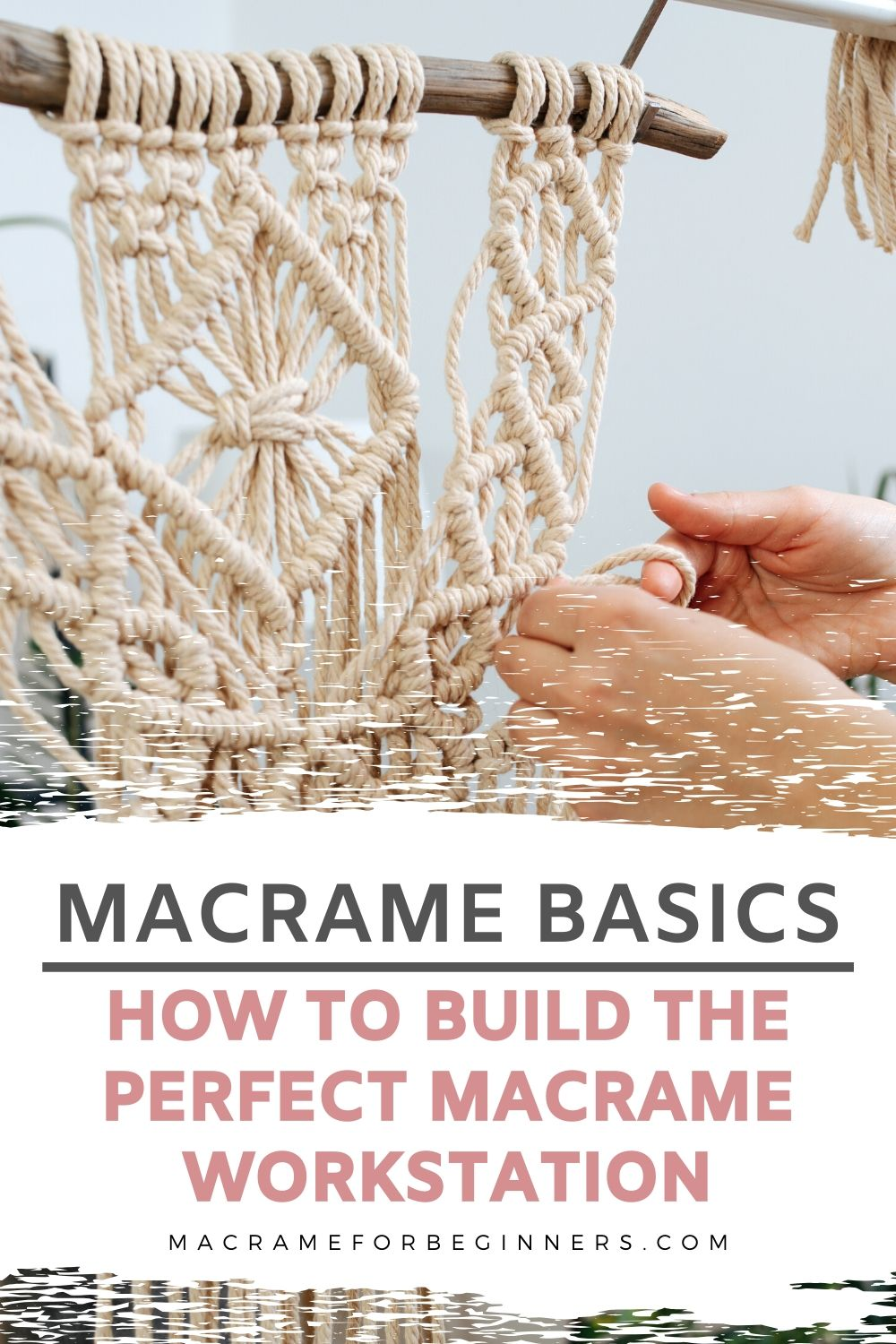 Macrame Basics - How To Build The Perfect Macrame Workstation - Macrame Tutorials for Beginners