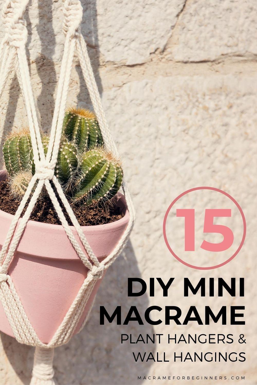15 Easy Diy Mini Macrame Plant Hangers Wall Hangings Macrame For Beginners