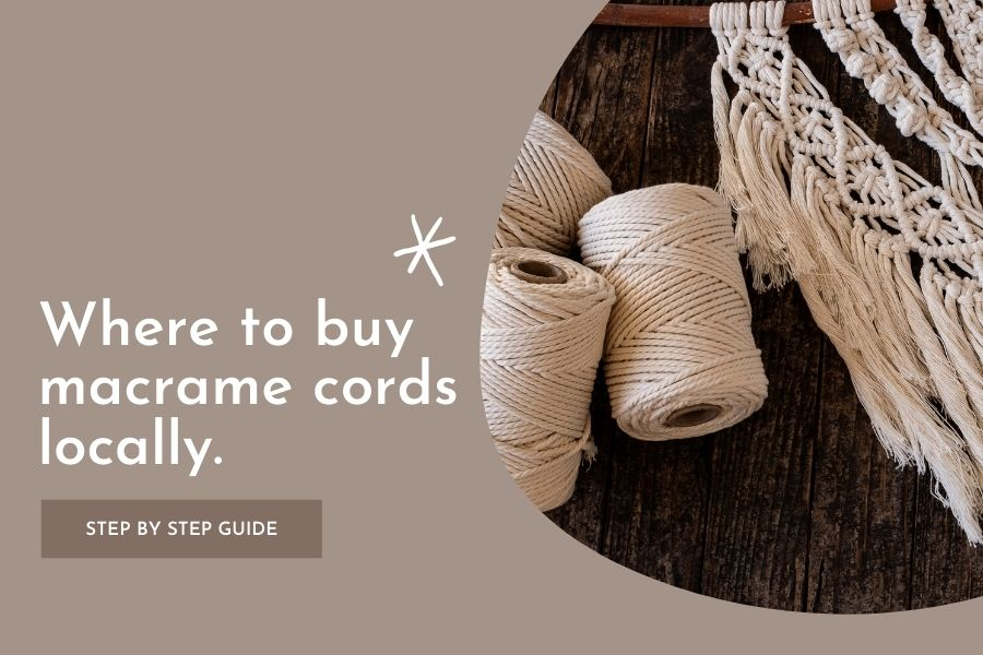 Where to buy macrame cords locally - Macrame for Beginners Guide - Basics