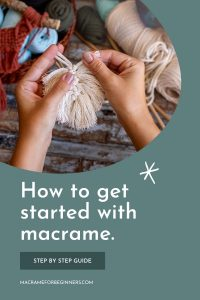 How to get started with Macrame - Step-by-step guide for beginners