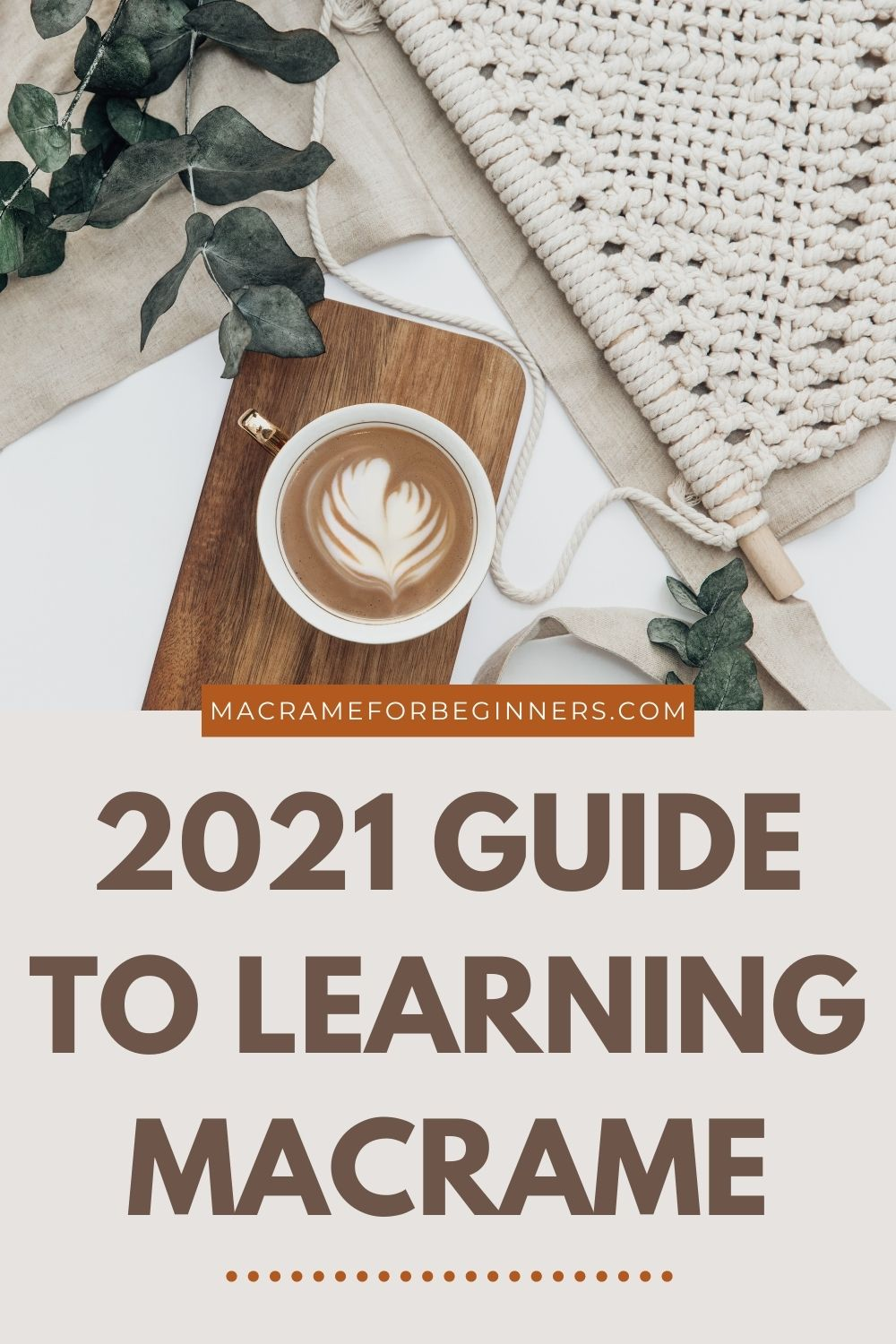 2021 Macrame Guide - How to Start with Macrame in 2021 - Super Quick Guide for Beginners 1