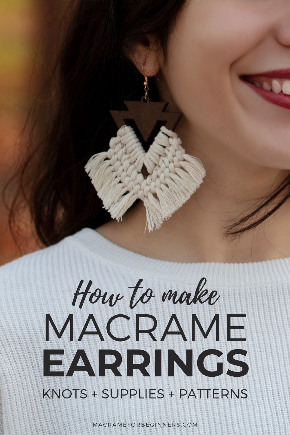 How to Make Macrame Earrings - Knots + Supplies + DIY Patterns