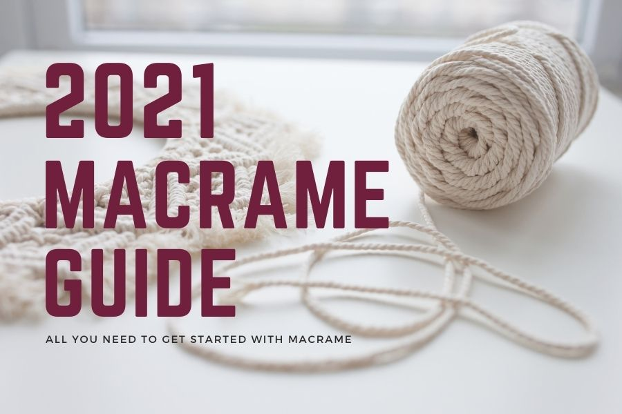 How to start with Macrame in 2021 - Macrame Guide Header - Macrame for Beginners