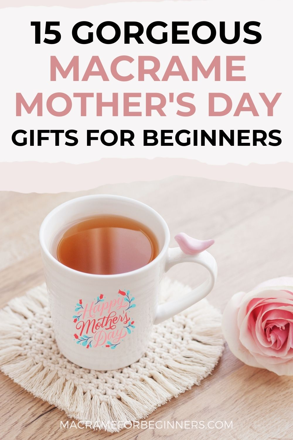 15 Gorgeous DIY Macrame Mother's Day Gifts for Beginners - Macrame for Beginners