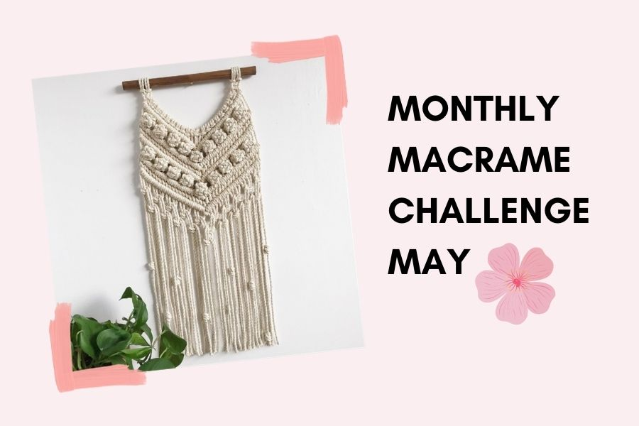 May Monthly Macrame Challenge – Soulful Notions Wall Hanging