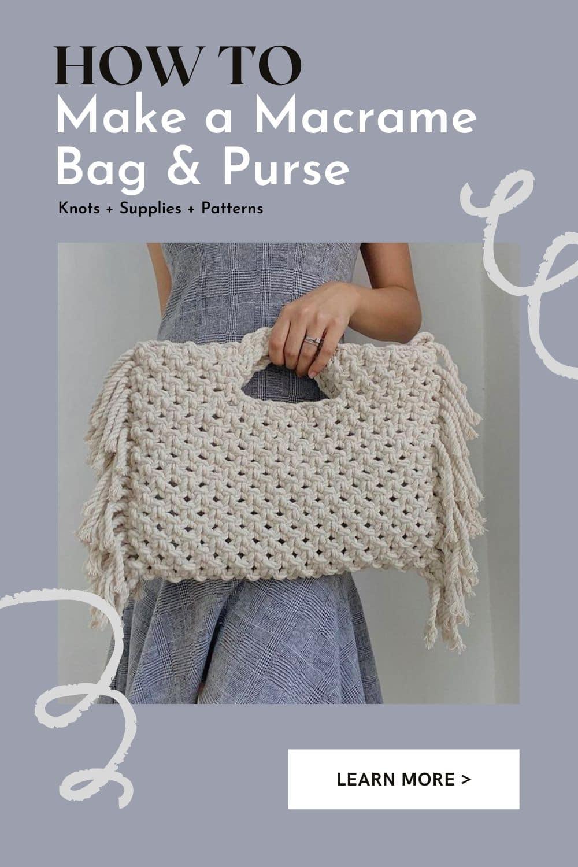How to Make a Macrame Bag & Purse – Knots + Supplies + DIY Patterns