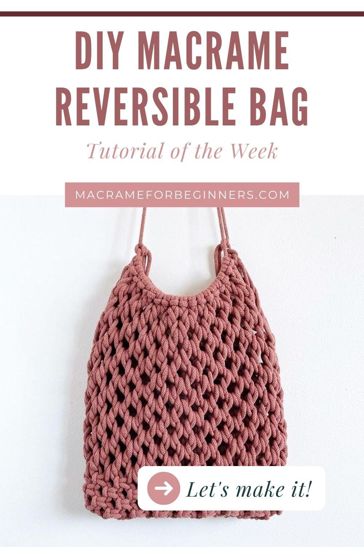 Macrame Tutorial of the Week - Macrame Reversible Bag Pattern - Macrame for Beginners